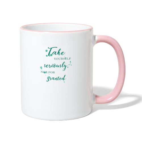 Take yourself seriously, not for granted - Contrasting Mug