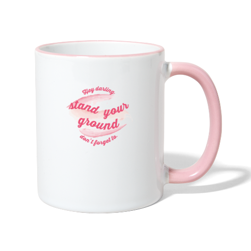 Do not forget to stand your ground - Contrasting Mug