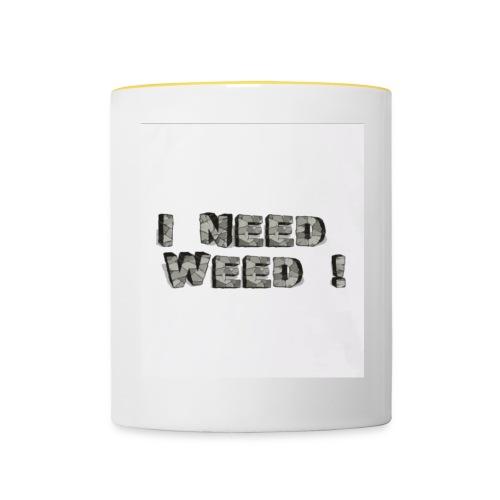 I NEED WEED AUFDRUCK - Tasse zweifarbig