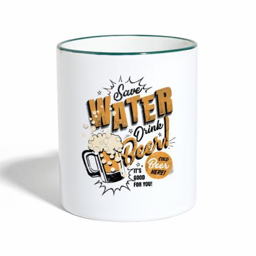 Save Water Drink Beer Trinke Wasser statt Bier - Contrasting Mug