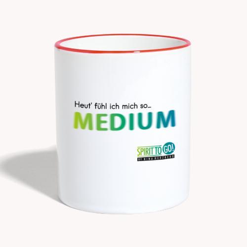 Heut´fühl ich mich so.... MEDIUM - Tasse zweifarbig