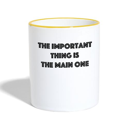 the important thing is the main one - Mug contrasté