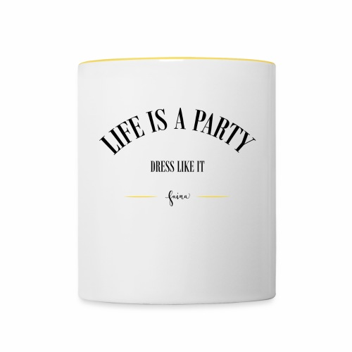 life is a party - Tasse zweifarbig