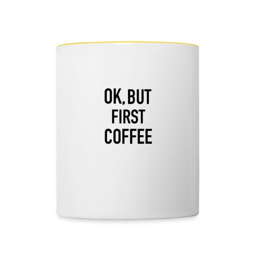 Coffee first - Contrasting Mug