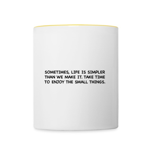 Life is simple. - Contrasting Mug