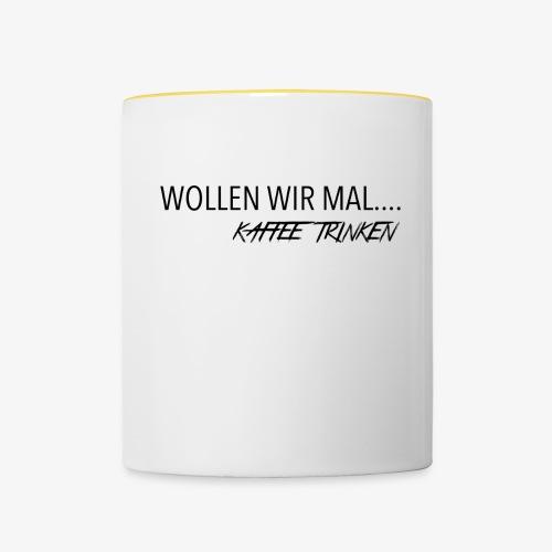 Wollen wir mal Kaffee trinken - Tasse zweifarbig