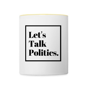 Let's Talk Politics - Contrasting Mug