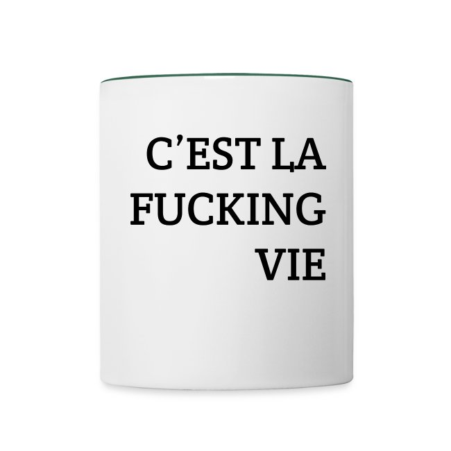C'est la FUCKING vie
