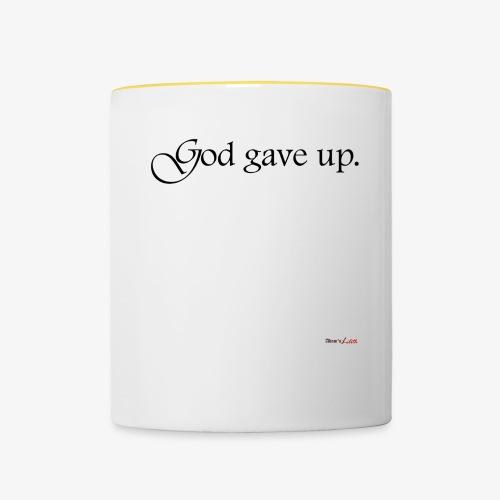 God gave up, let's drink! - Tasse zweifarbig