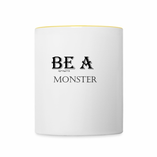 BE A MONSTER [MattMonster] - Contrasting Mug