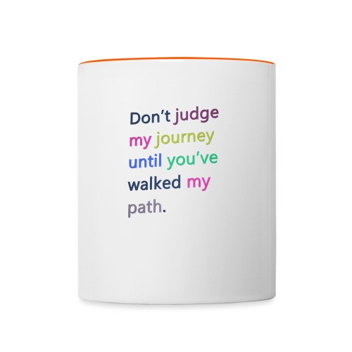 Dont judge my journey until you've walked my path - Contrasting Mug