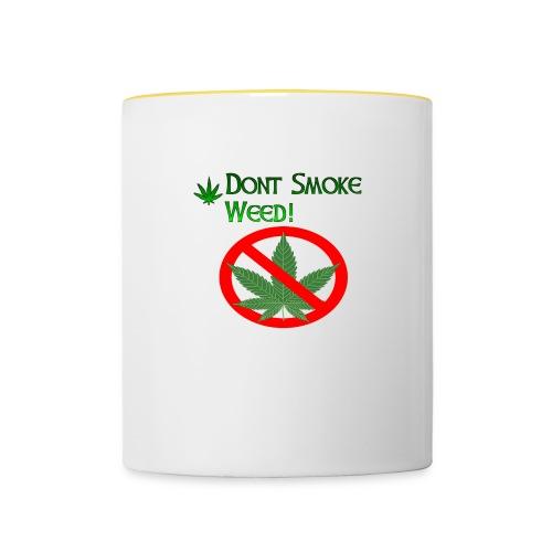 Dont Smoke Weed - Tasse zweifarbig
