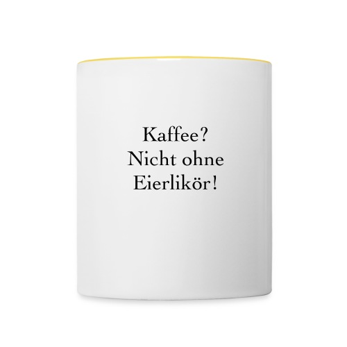 Kaffee nicht ohne Eierlikör - Tasse zweifarbig