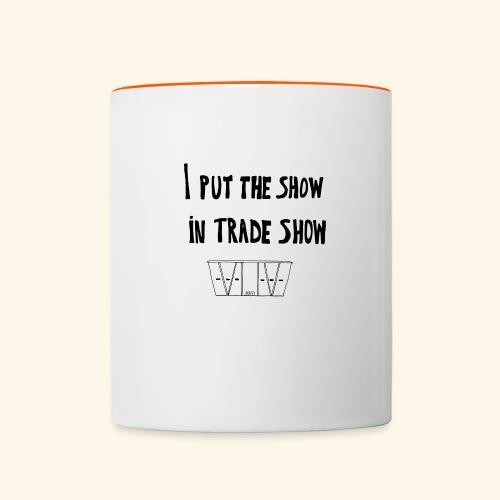 I put the show in trade show - Mug contrasté