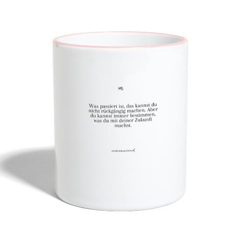 Bestimme was du mit deiner Zukunft machst - Tasse zweifarbig