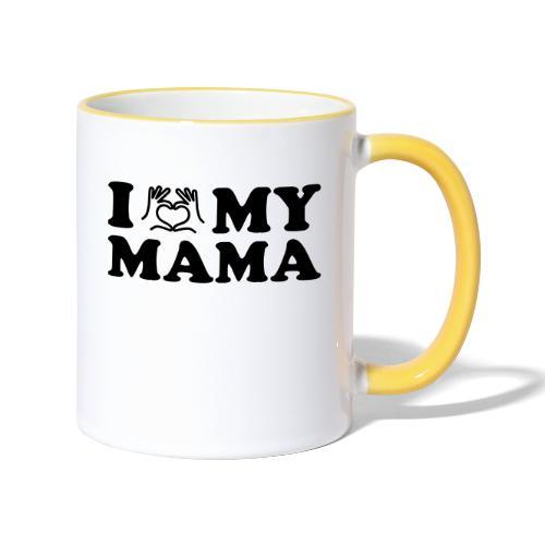i love my mama - Tasse zweifarbig