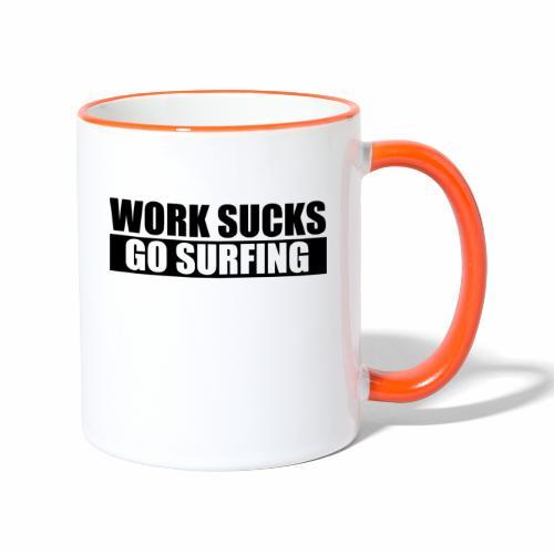 work_sucks_go_surf - Contrasting Mug