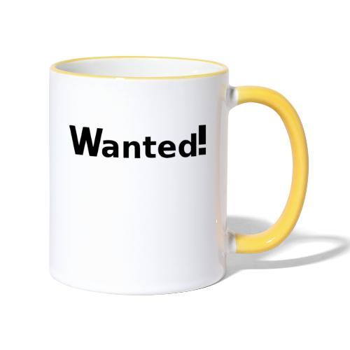 Wanted. schwarz - Tasse zweifarbig