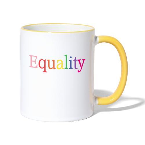 Equality | Regenbogen | LGBT | Proud - Tasse zweifarbig