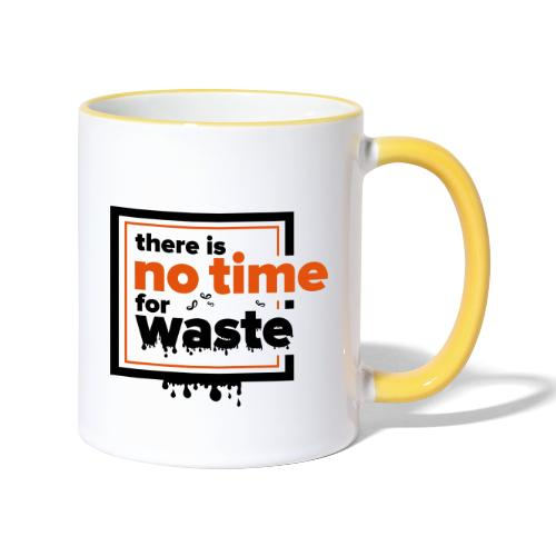 There´s no time for waste - Tasse zweifarbig