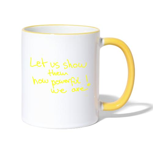 Let us show them how powerful we are! - Contrasting Mug