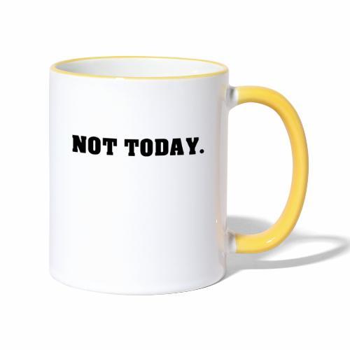 NOT TODAY Spruch Nicht heute, cool, schlicht - Tasse zweifarbig