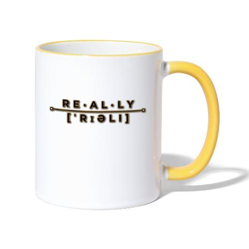 really slogan - Tasse zweifarbig