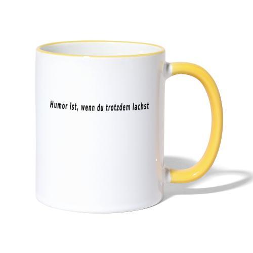 Humor ist..... - Tasse zweifarbig