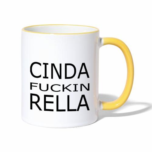 Cinda fuckin Rella - Tasse zweifarbig
