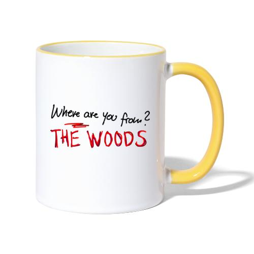 Where are you from? The Woods - Contrasting Mug