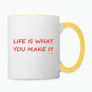 Life is what you make it - Contrasting Mug