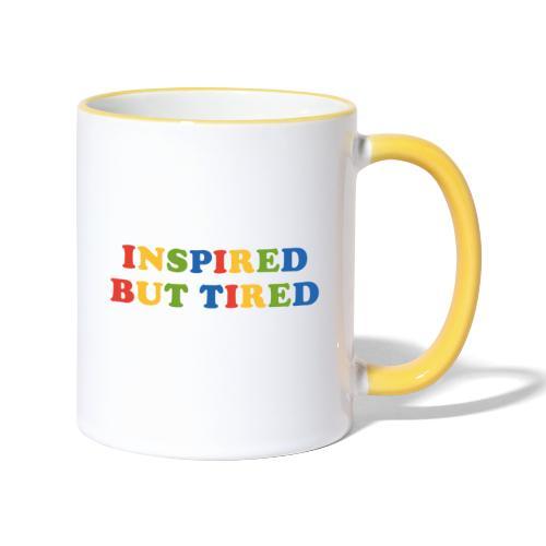 Inspired but tired - Tasse zweifarbig