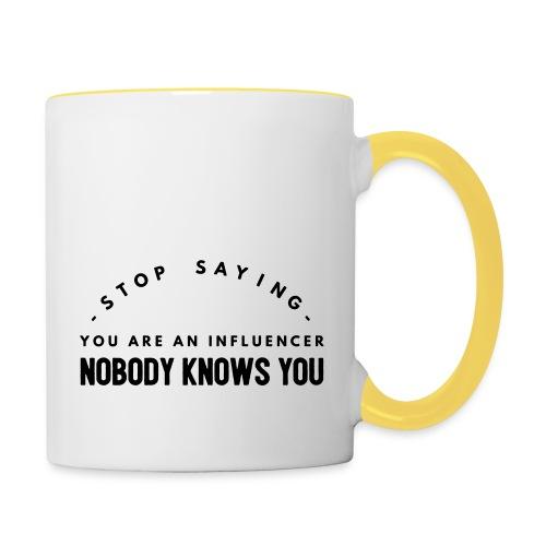Influencer ? Nobody knows you - Contrasting Mug