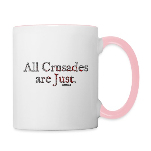All Crusades Are Just. - Contrasting Mug
