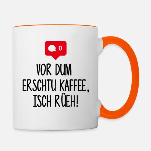 VOR DUM ERSCHTU KAFFEE ISCH RÜEH! - Tasse zweifarbig