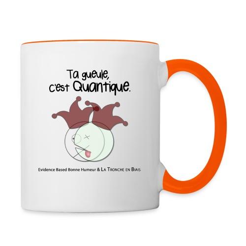 Ta gueule, c'est quantique. - Mug contrasté