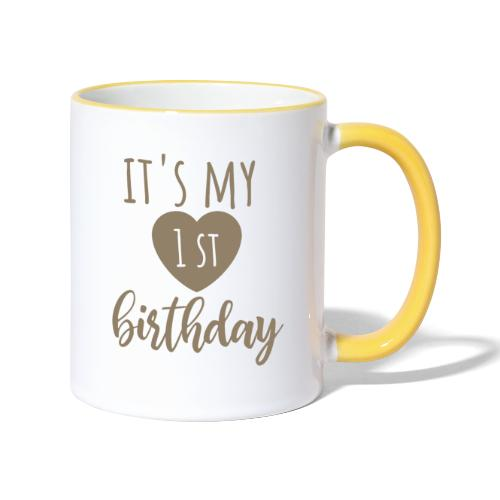 it's my first birthday - Tasse zweifarbig