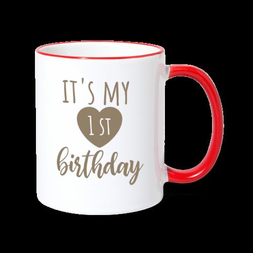 it's my first birthday - Tasse zweifarbig