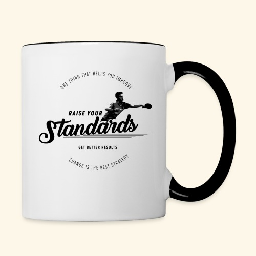 Raise your standards and get better results - Tasse zweifarbig