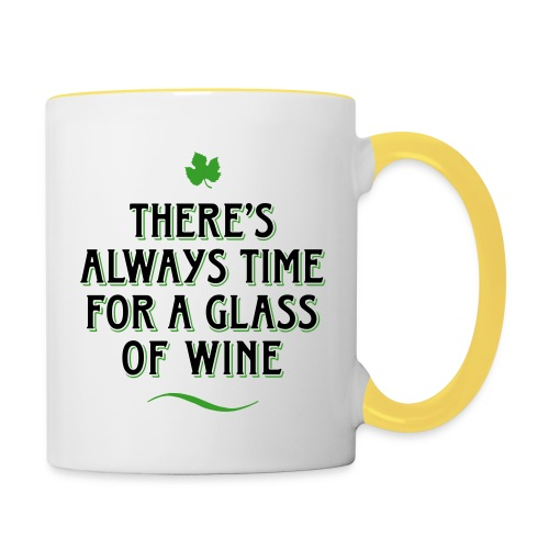 always Time for a Glass of Wine Wein Reben Trauben - Contrasting Mug