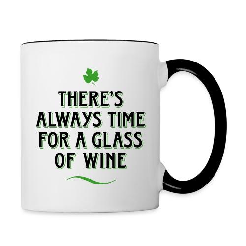 always Time for a Glass of Wine Wein Reben Trauben - Contrasting Mug