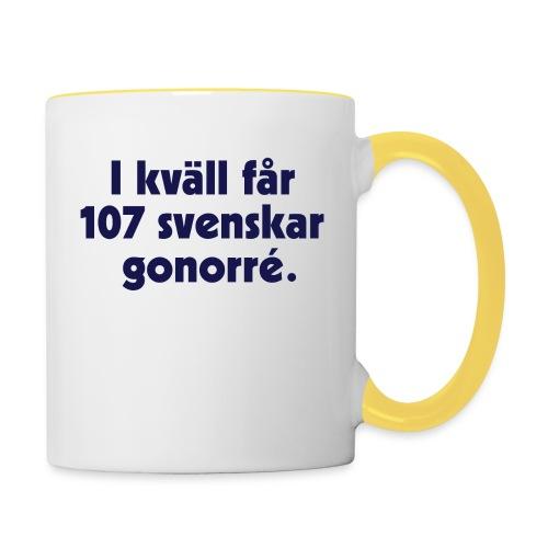 I kväll får 107 svenskar gonorré - Tvåfärgad mugg