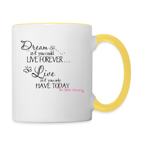 Dream as if you could live forever - Contrasting Mug