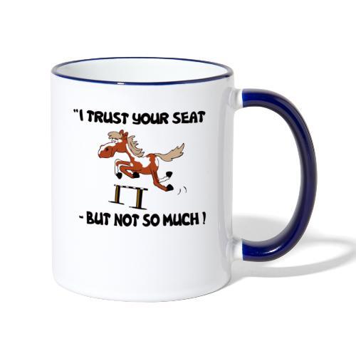 I trust your but not soo much - Tasse zweifarbig