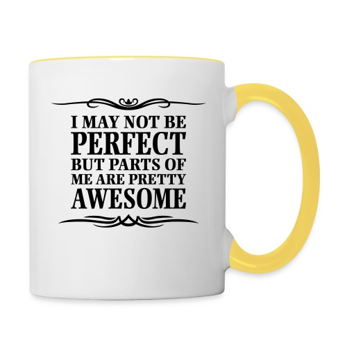 I May Not Be Perfect - Contrasting Mug
