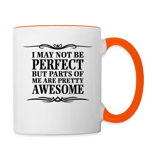 I May Not Be Perfect - Contrasting Mug