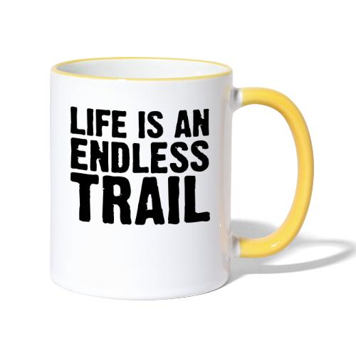 Life is an endless trail - Tasse zweifarbig