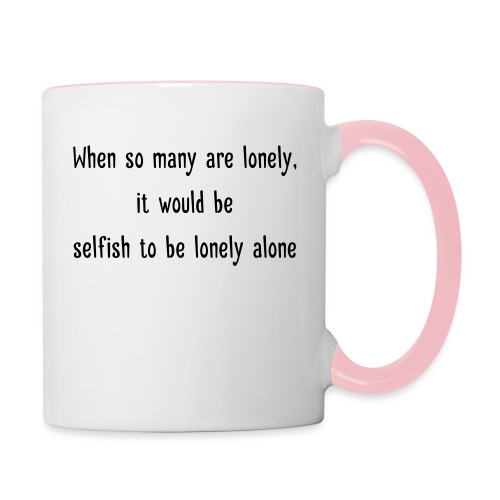 Selfish to be lonely alone - Kaksivärinen muki