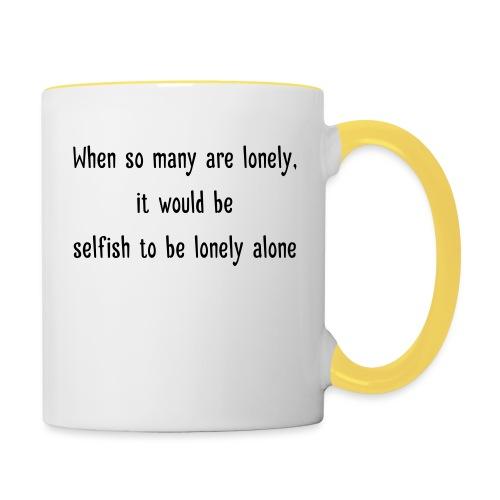 Selfish to be lonely alone - Kaksivärinen muki