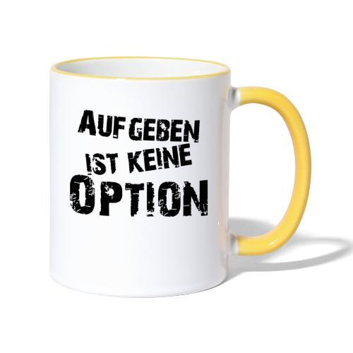 Aufgeben ist keine Option - Tasse zweifarbig